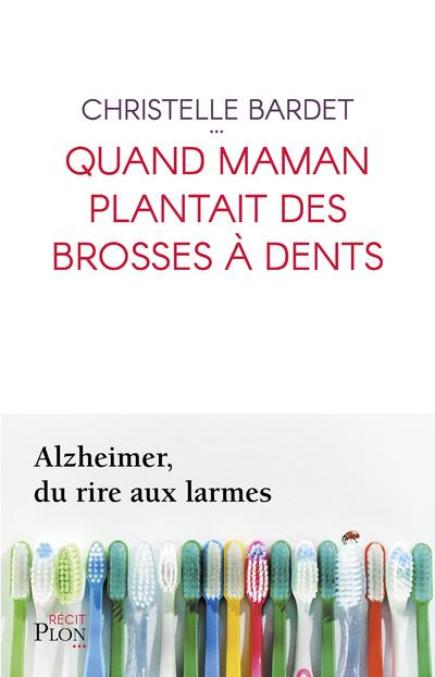 - QUAND MAMAN PLANTAIT DES BROSSES A DENTS